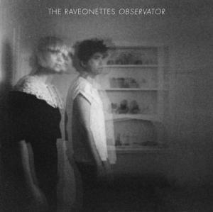The Raveonettes - Observator